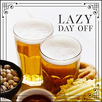 Lazy Day Off. Beer, Snacks & Good Jazz Pieces