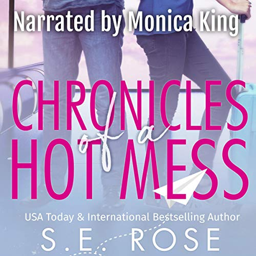 Chronicles of a Hot Mess Audiobook By S.E. Rose cover art