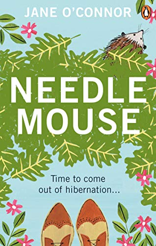 Needlemouse: The uplifting bestseller featuring the most unlikely heroine of 2019 by [Jane O'Connor]