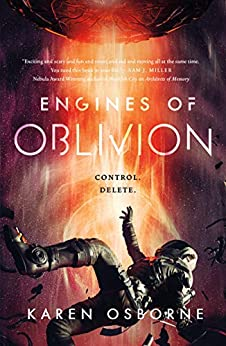 Engines of Oblivion (The Memory War Book 2) by [Karen Osborne]