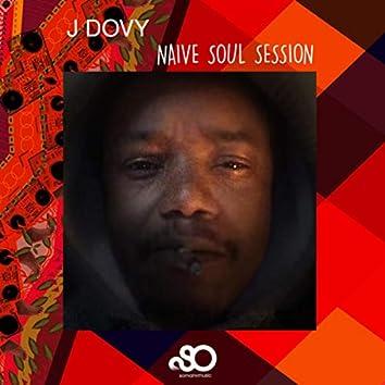 Naive Soul Session