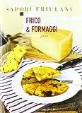 Photo Gallery frico & formaggi
