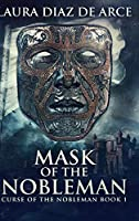 Mask Of The Nobleman (Curse Of The Nobleman Book 1)