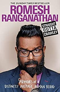 Romesh Ranganathan - Straight Outta Crawley: Memoirs Of A Distinctly Average Human Being