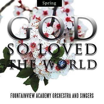 God So Loved The World - Spring