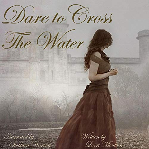 Dare to Cross the Water  By  cover art