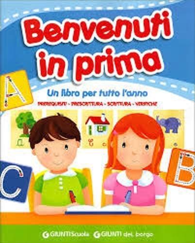 Benvenuti in prima. Per la Scuola elementare: Benvenuti in prima - Libro degli esercizi