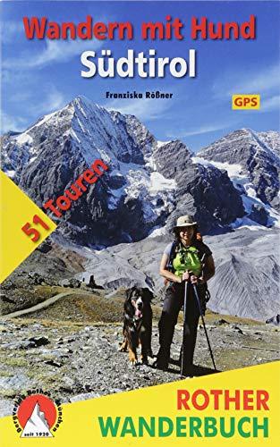 Wandern mit Hund Südtirol: 51 Touren. Mit GPS-Daten (Rother Wanderbuch)