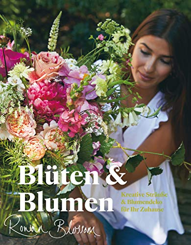 Blüten & Blumen: Kreative Sträuße & Blumendeko für Ihr Zuhause