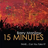 15 Minutes by Barry Manilow