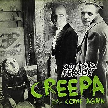 Creepa / Come Again