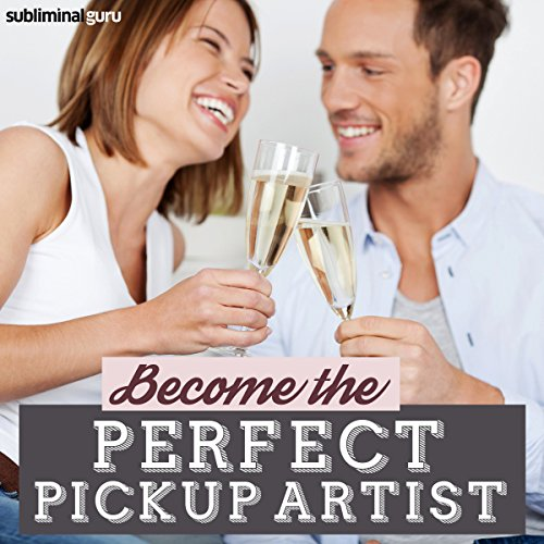 Become the Perfect Pickup Artist audiobook cover art