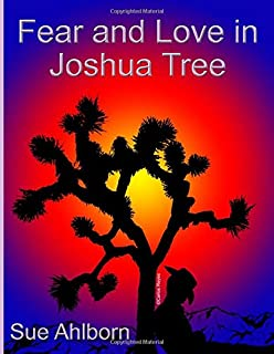 Fear and Love in Joshua Tree
