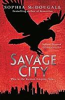 Savage City (Romanitas)