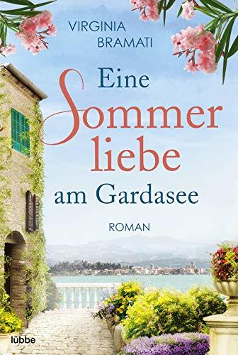 Eine Sommerliebe am Gardasee: Roman