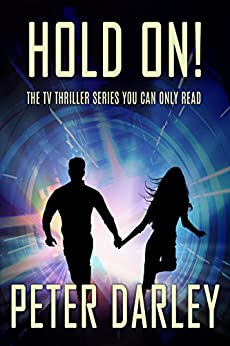 Hold On! - Season 1: An Action Thriller by [Peter Darley]