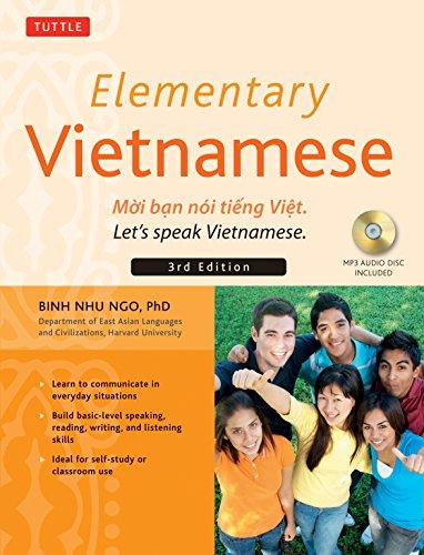 Elementary Vietnamese, Third Edition: Moi ban noi tieng Viet. Let's Speak Vietnamese. (MP3 Audio CD Included)
