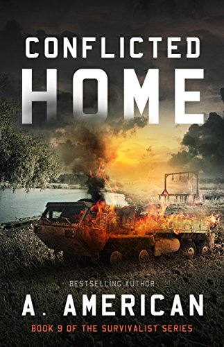 Conflicted Home (The Survivalist Book 9) by [A American, A  American]