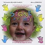 Signe avec moi - La langue gestuelle des sourds à la portée de tous les bébés de Monica Companys