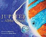 Jupiter the Alpha Planet