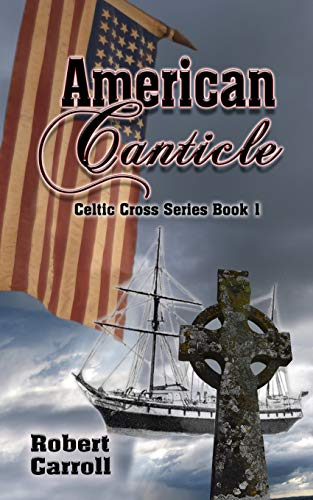 American Canticle (Celtic Cross Series)