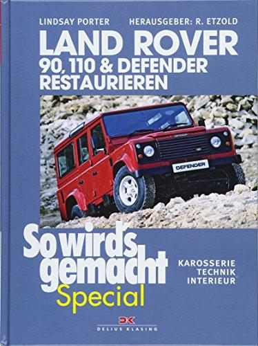 mächtig Land Rover 90, 110 und Defender Reparaturen: Karosserie, Technik, Interieur (Wie das gemacht wird…