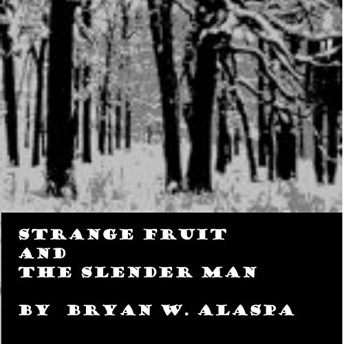 Strange Fruit and the Slender Man audiobook cover art