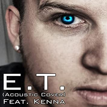 E.T. (Acoustic Cover) [feat. Kenna]