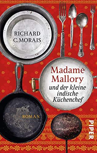 Madame Mallory und der kleine indische Küchenchef: Roman