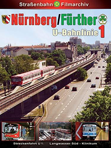 Geschichte der Nürnberg- Fürther U-Bahnlinie 1