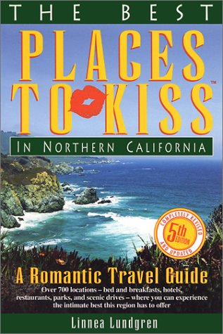 The Best Places to Kiss in Northern California: A Romantic Travel Guide