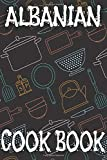 Albanian Cook Book: Blank Recipe Book