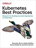 Burns, B: Kubernetes Best Practices: Blueprints for Building Successful Applications on Kubernetes - Brendan Burns