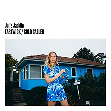 Eastwick/ Cold Caller