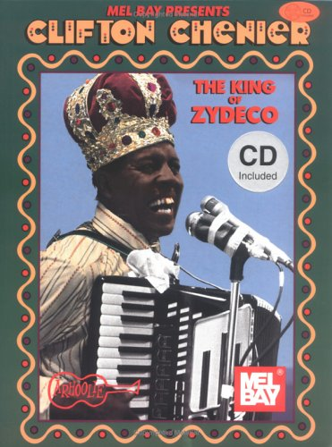 Clifton Chenier, the King of Zydeco (Arhoolie)