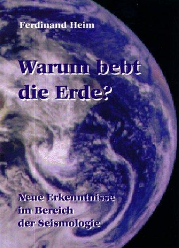 Warum bebt die Erde?: Neue Erkenntnisse im Bereich der Seismologie