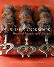 The Turkish Cookbook: Regional Recipes and Stories by Nur Ilkin (2012-09-01)