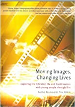 Moving Images,Changing Lives by Phil Grieg (2011-02-15)