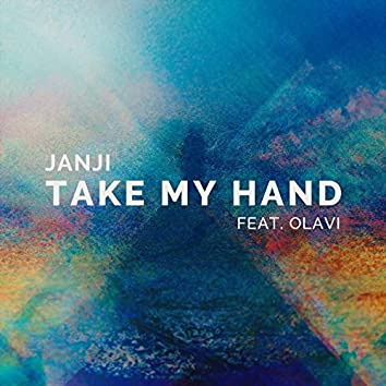 Take My Hand (feat. OLAVI)
