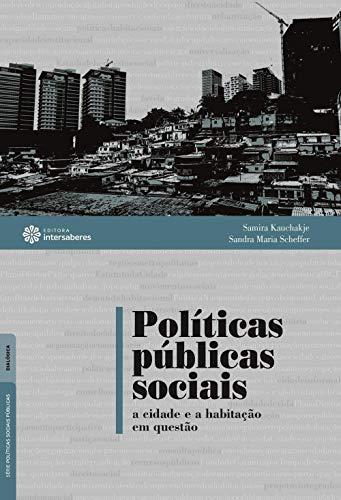 Políticas públicas sociais: a cidade e a habitação em questão
