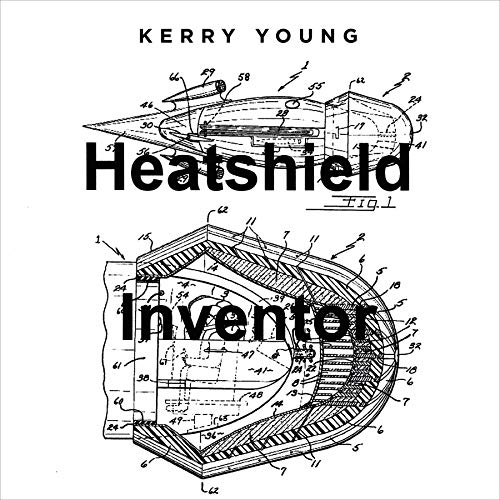 Heatshield Inventor Audiobook By Kerry Young cover art