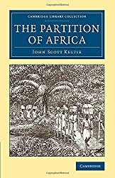 The Partition of Africa (Cambridge Library Collection - African Studies)