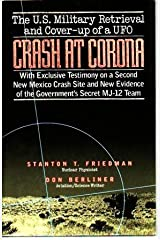 Crash at Corona: The U.S. military retrieval and cover-up of a UFO Hardcover