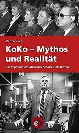 KoKo - Mythos und Realit�t: Das Imperium des Schalck-Golodkowski : B�cher
