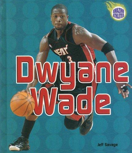 Dwyane Wade (Amazing Athletes)