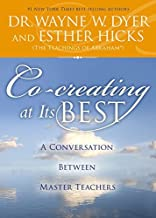 Co-creating at Its Best: A Conversation Between Master Teachers by Dr. Wayne W. Dyer (2014-12-02)