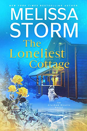 The Loneliest Cottage: A Page-Turning Tale of Mystery, Adventure & Love (Alaskan Hearts Book 1) by [Melissa Storm]