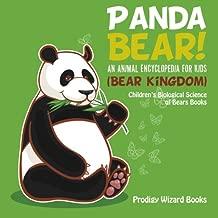 Panda Bear! An Animal Encyclopedia for Kids (Bear Kingdom) - Children's Biological Science of Bears Books