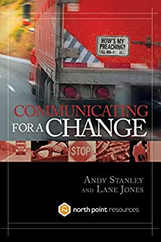 Communicating for a Change: Seven Keys to Irresistible Communication by [Andy Stanley]