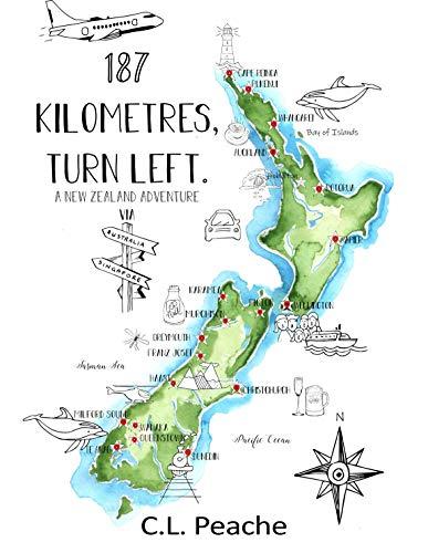 187 Kilometres, turn left: A New Zealand Adventure via Australia and Singapore (English Edition)